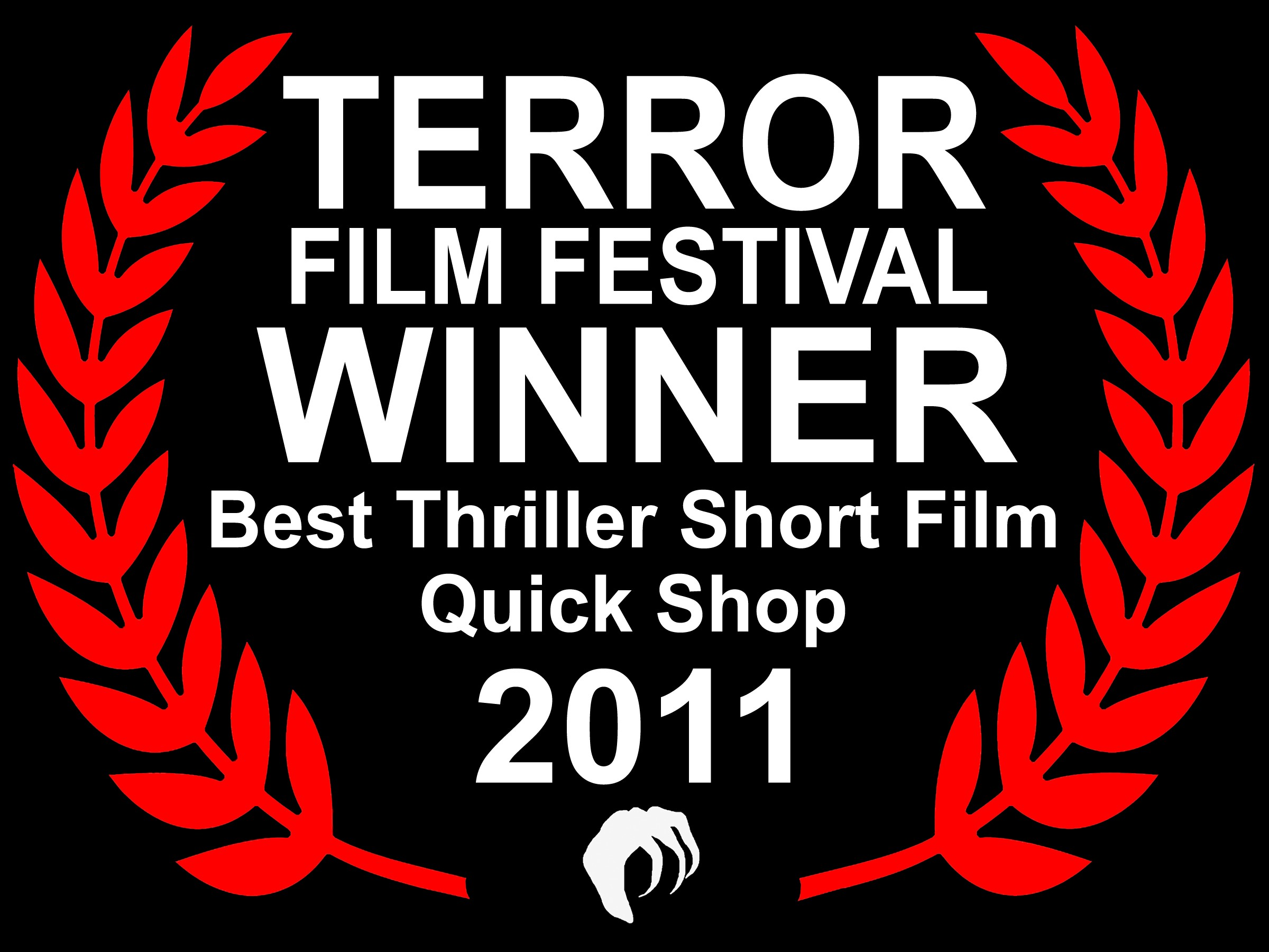 Quick Shop wins Best Thriller Short Film Claw Award at the 2011 Terror Film Festival in Philadelphia, PA